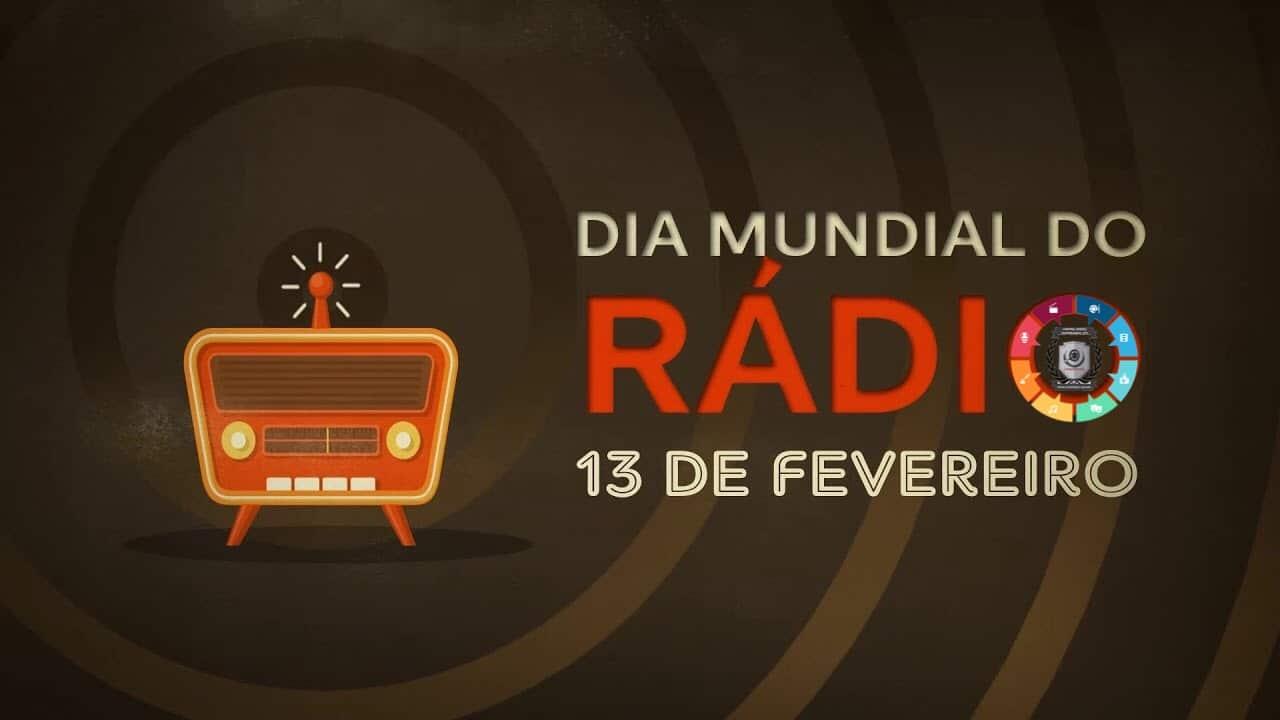 O Dia Mundial do Rádio é comemorado em 13 de fevereiro 1