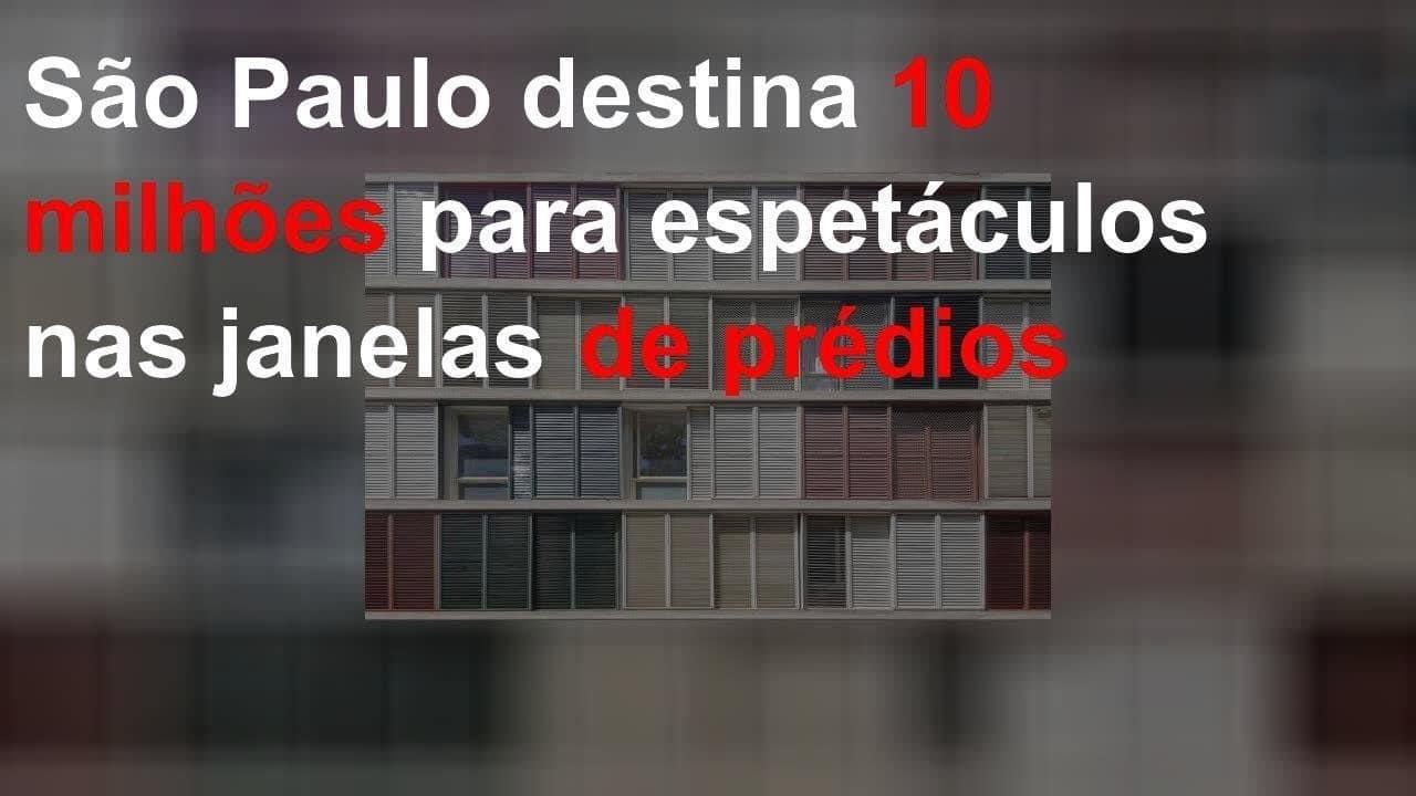 São Paulo destina 10 milhões para espetáculos nas janelas de prédios 1