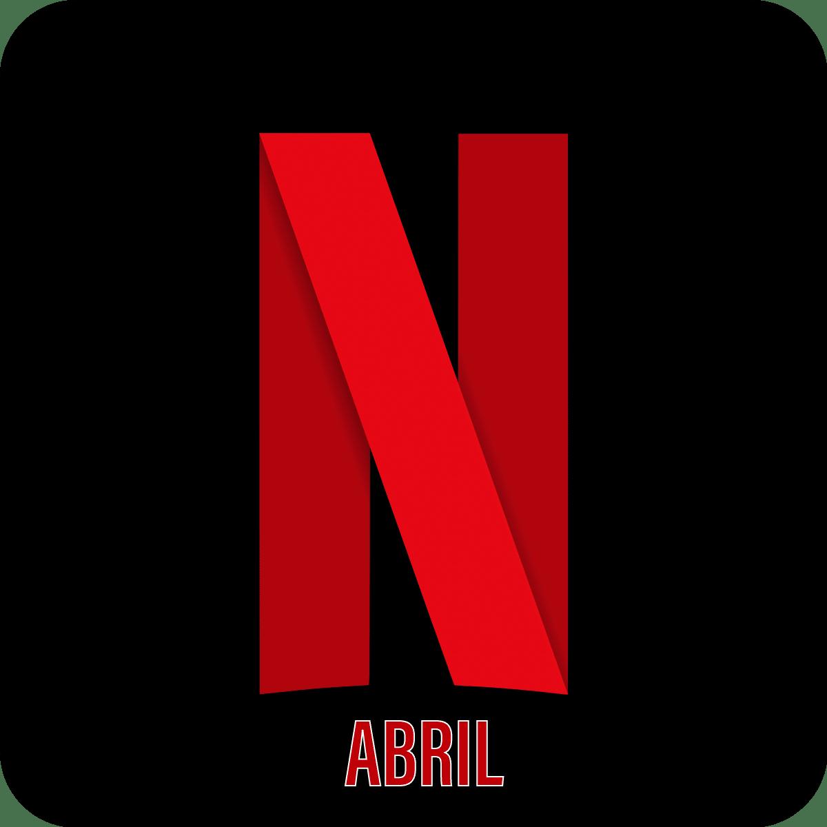 Lançamentos de filmes e séries na Netflix em abril 2