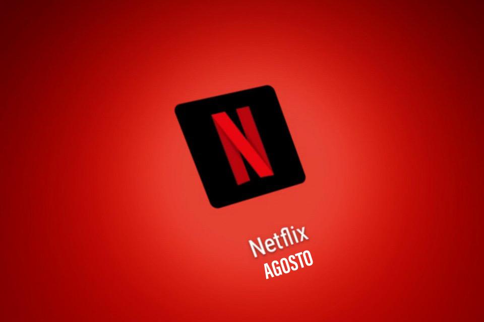 Os lançamentos da Netflix para agosto 2