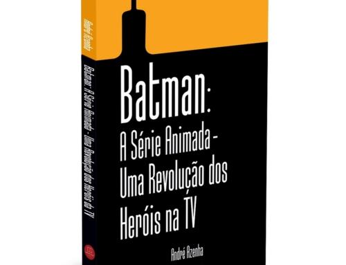 """Livro """"Batman: A Série Animada: Uma Revolução dos Heróis na TV"""" já está em pré-venda online"""