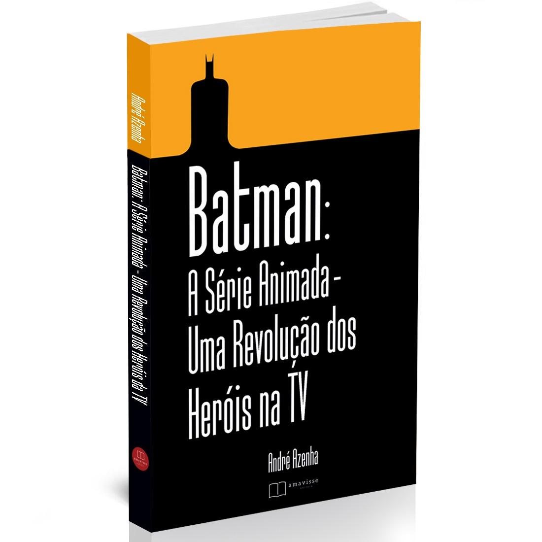 """Livro """"Batman: A Série Animada: Uma Revolução dos Heróis na TV"""" já está em pré-venda online 5"""