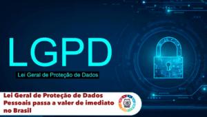 Lei Geral de Proteção de Dados Pessoais passa a valer de imediato no Brasil 3