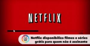 Netflix disponibiliza filmes e séries grátis para quem não é assinante 3