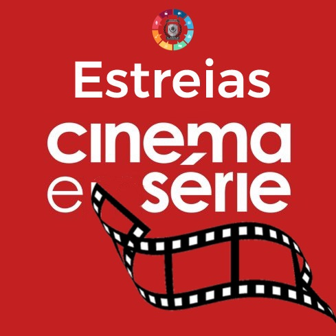 Estreias que chegam aos cinemas, Netflix, Prime Video e Disney Plus 2