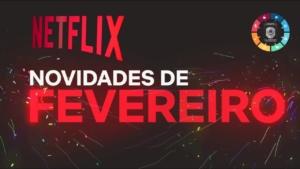 Novidades na Netflix em fevereiro 3