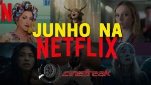 Todos os lançamentos de junho na Netflix 5
