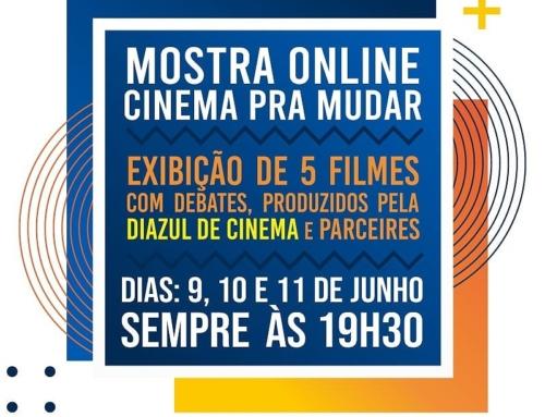 Mostra Cinema pra mudar – 100% virtual e GRATUITA!
