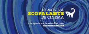 10ª Mostra Ecofalante - Filmes inéditos estreiam neste fds e feriado 6